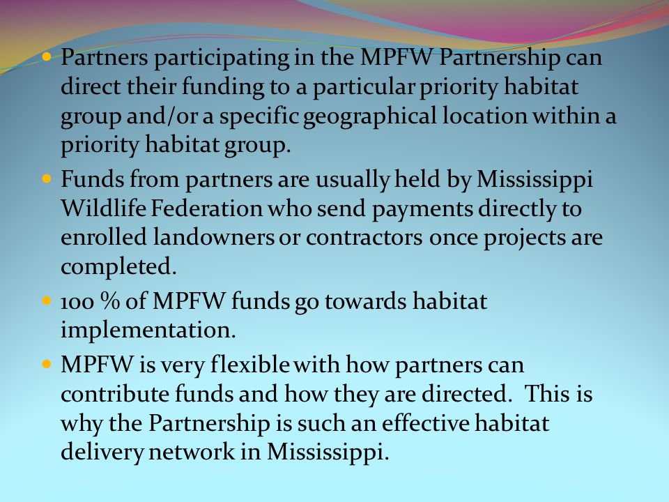 Partners participating in the MPFW Partnership can direct their funding to a particular priority habitat group and/or a specific geographical location within a priority habitat group.