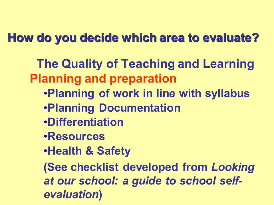 How do you decide which area to evaluate.