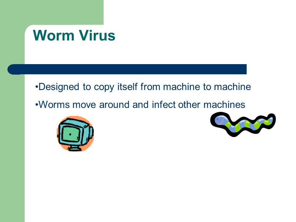 Examples of Viruses Worm Trojan Horse
