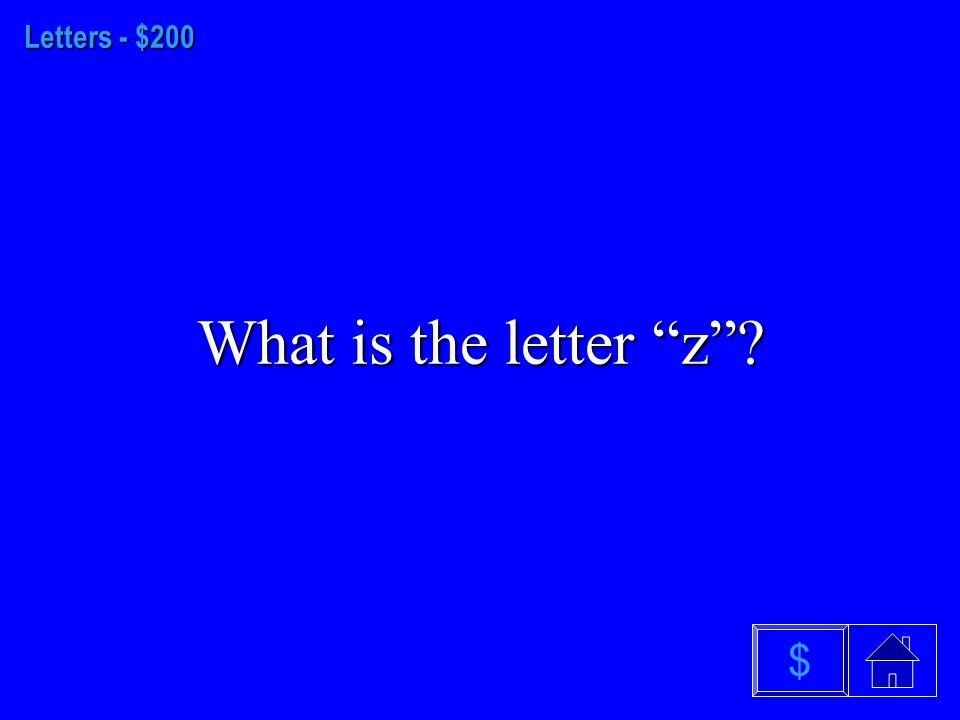 Letters - $100 What is A $
