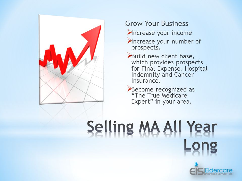 Grow Your Business  Increase your income  Increase your number of prospects.