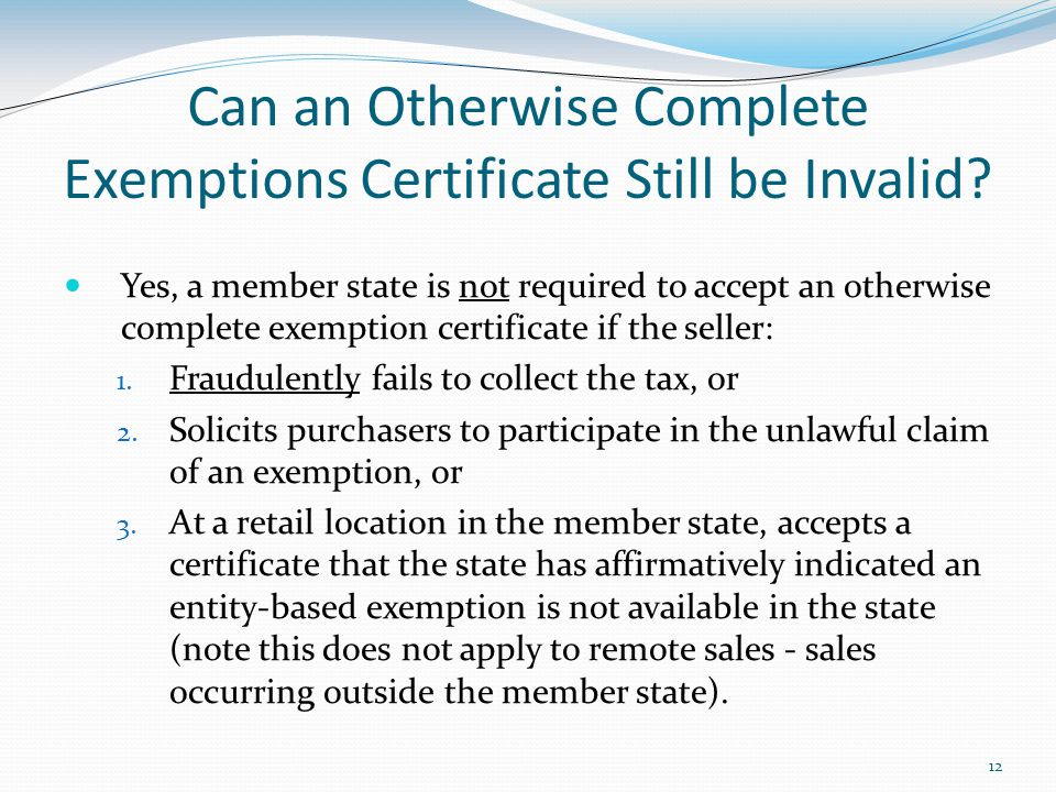 12 Can an Otherwise Complete Exemptions Certificate Still be Invalid.