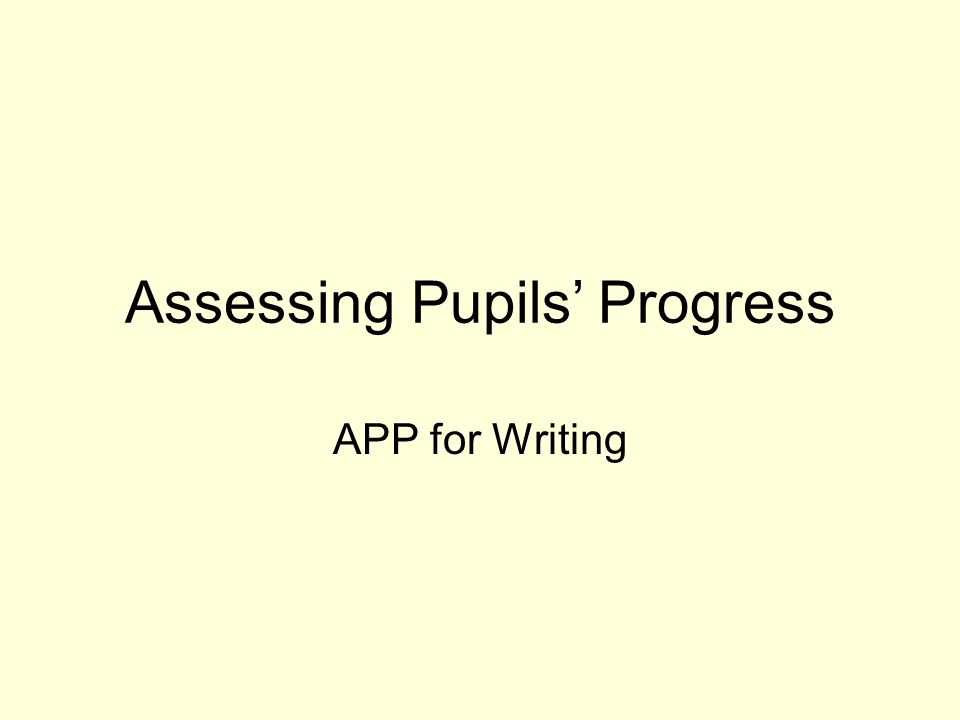 Assessing Pupils' Progress APP for Writing