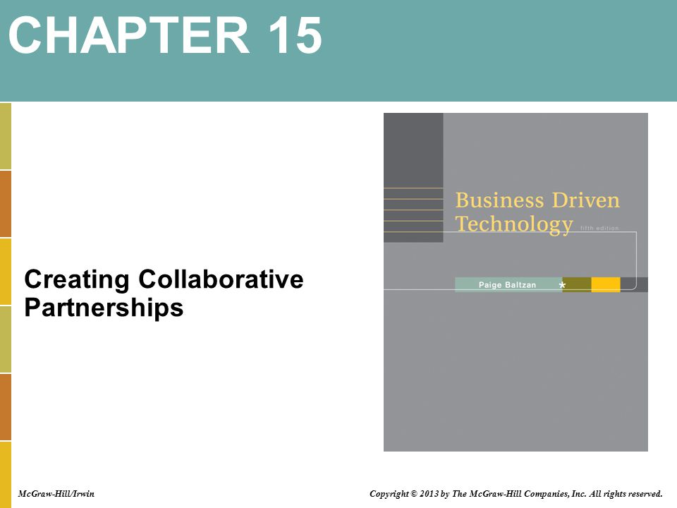 Creating Collaborative Partnerships CHAPTER 15 Copyright © 2013 by The McGraw-Hill Companies, Inc.