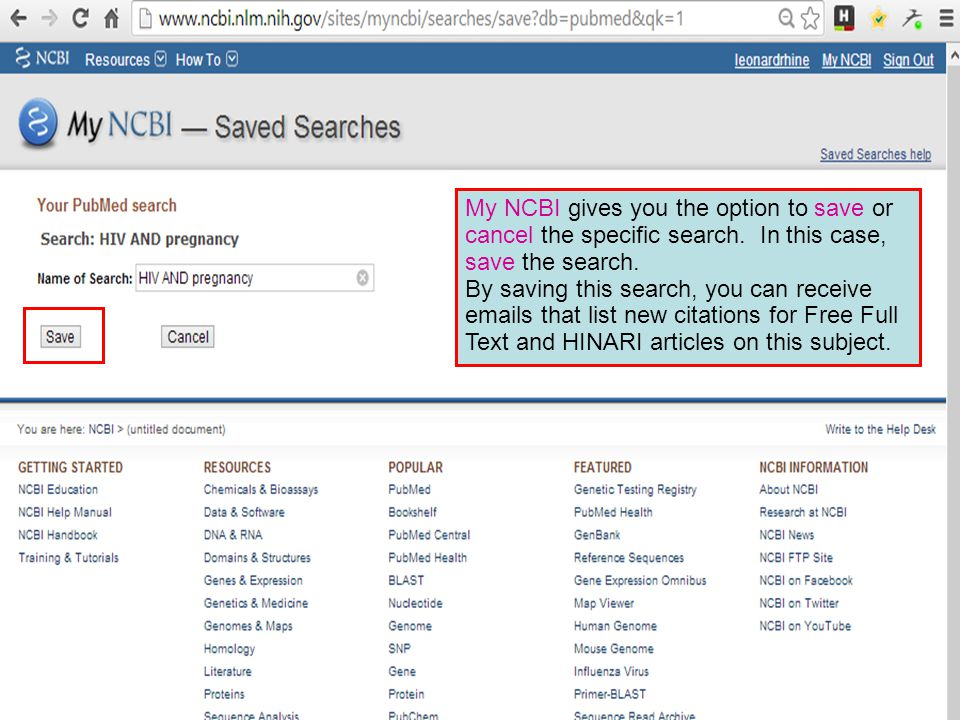 My NCBI gives you the option to save or cancel the specific search.