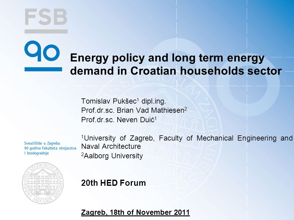 Energy policy and long term energy demand in Croatian households sector Tomislav Pukšec 1 dipl.ing.