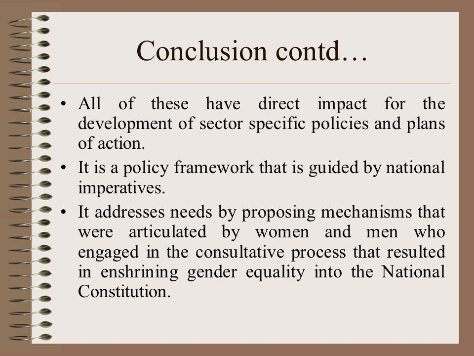 Conclusion contd… All of these have direct impact for the development of sector specific policies and plans of action.