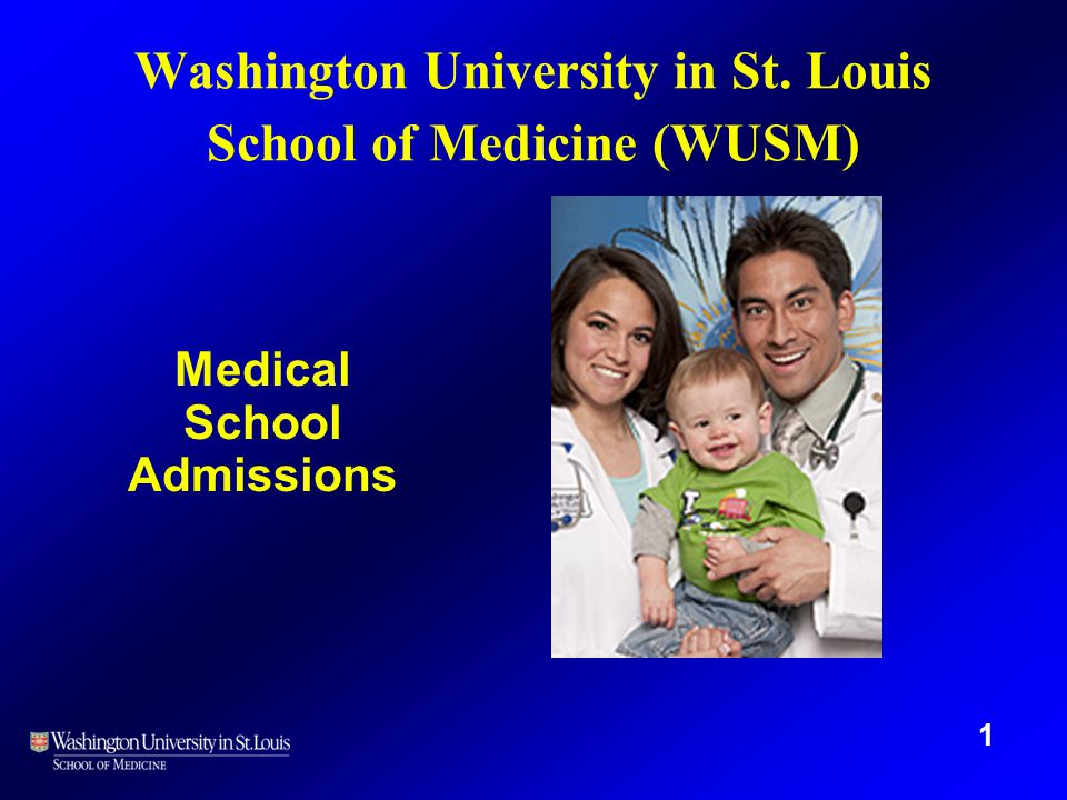 Washington University in St. Louis School of Medicine (WUSM) Medical School Admissions 1