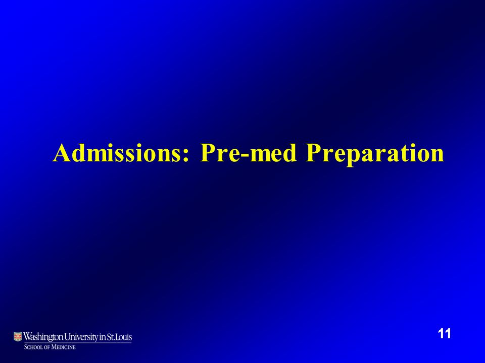 Admissions: Pre-med Preparation 11