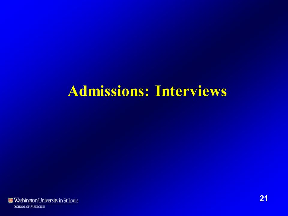 Admissions: Interviews 21