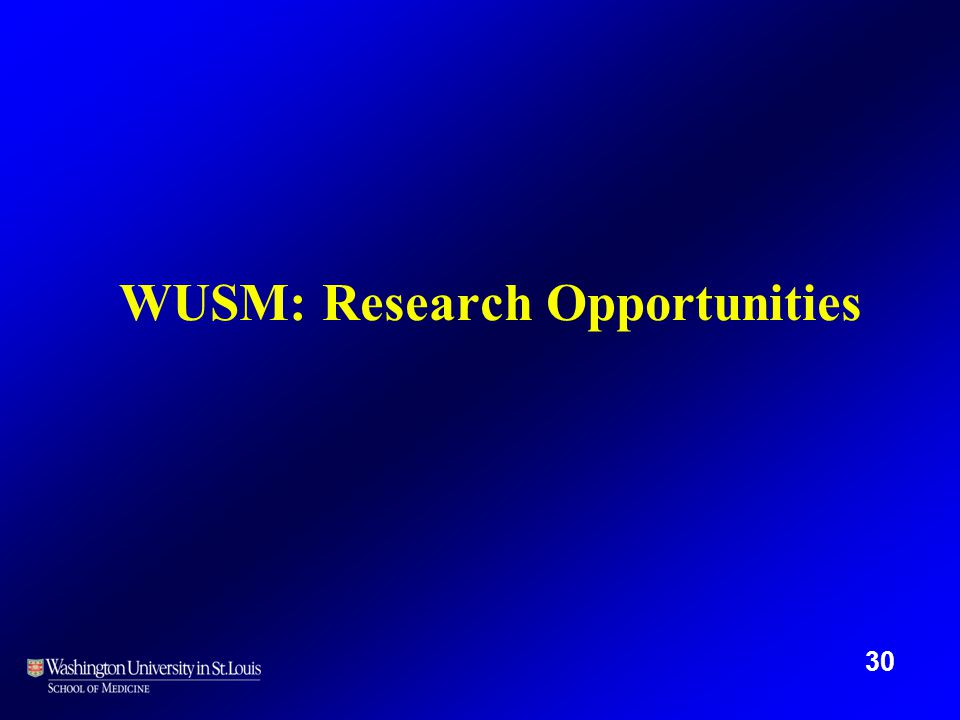 WUSM: Research Opportunities 30