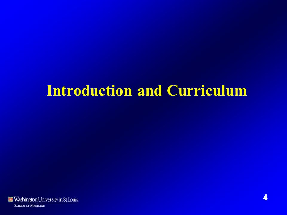 Introduction and Curriculum 4