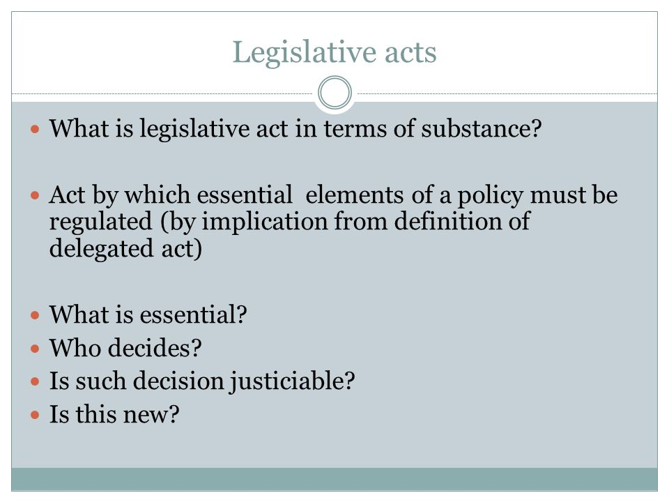 Legislative acts What is legislative act in terms of substance.