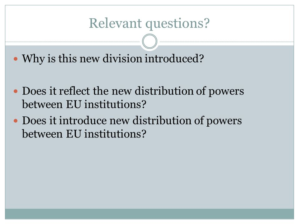 Relevant questions. Why is this new division introduced.