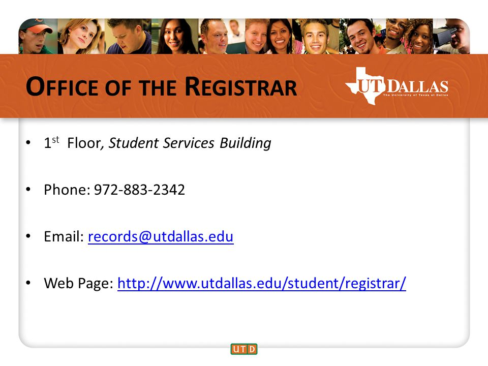 O FFICE OF THE R EGISTRAR 1 st Floor, Student Services Building Phone: Web Page: