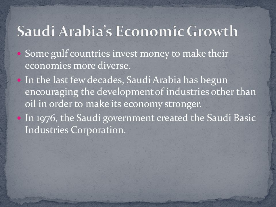 Some gulf countries invest money to make their economies more diverse.