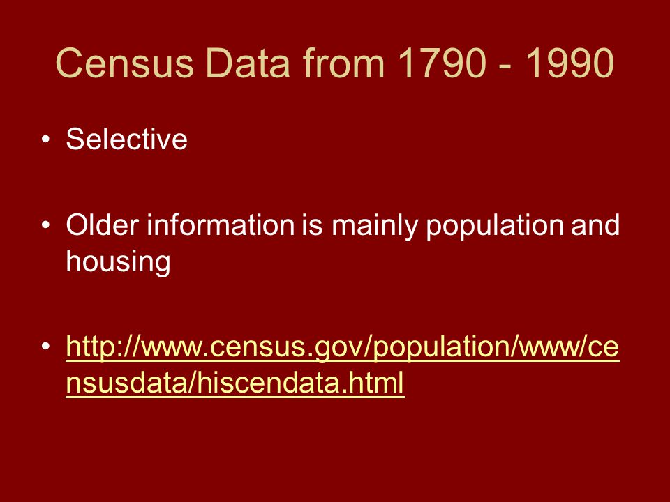 Census Data from Selective Older information is mainly population and housing   nsusdata/hiscendata.htmlhttp://  nsusdata/hiscendata.html