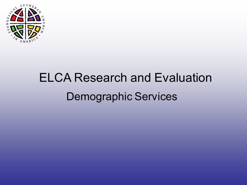 ELCA Research and Evaluation Demographic Services