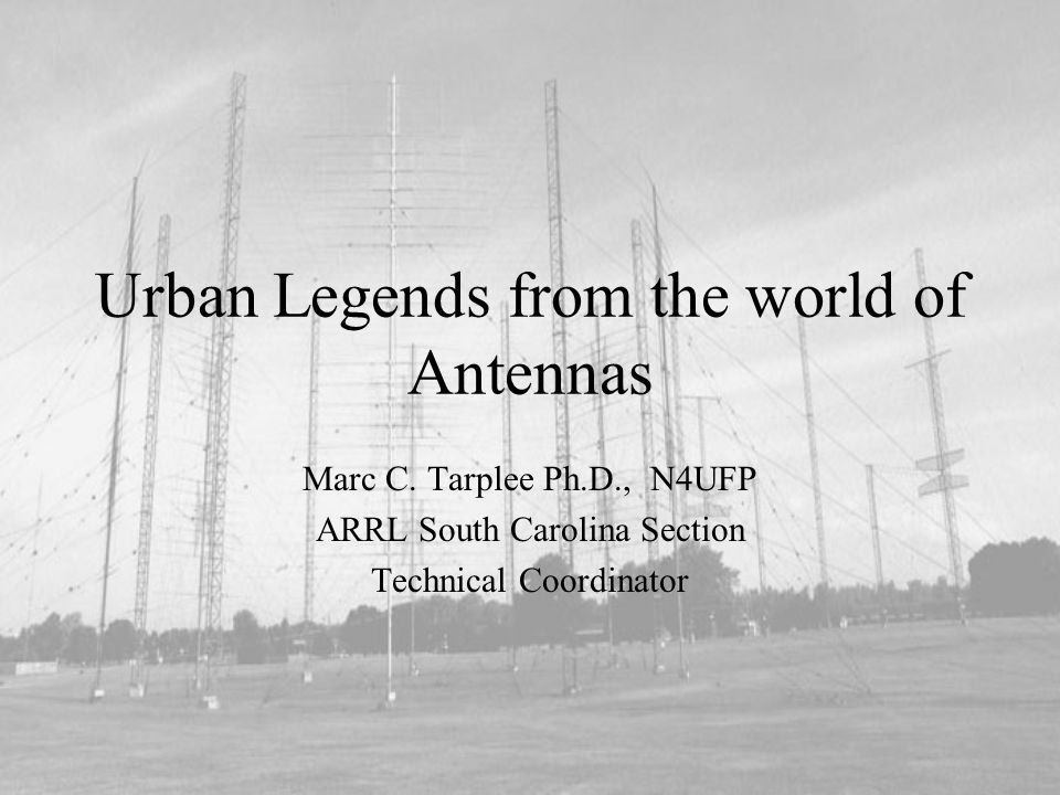 Urban Legends from the world of Antennas Marc C.