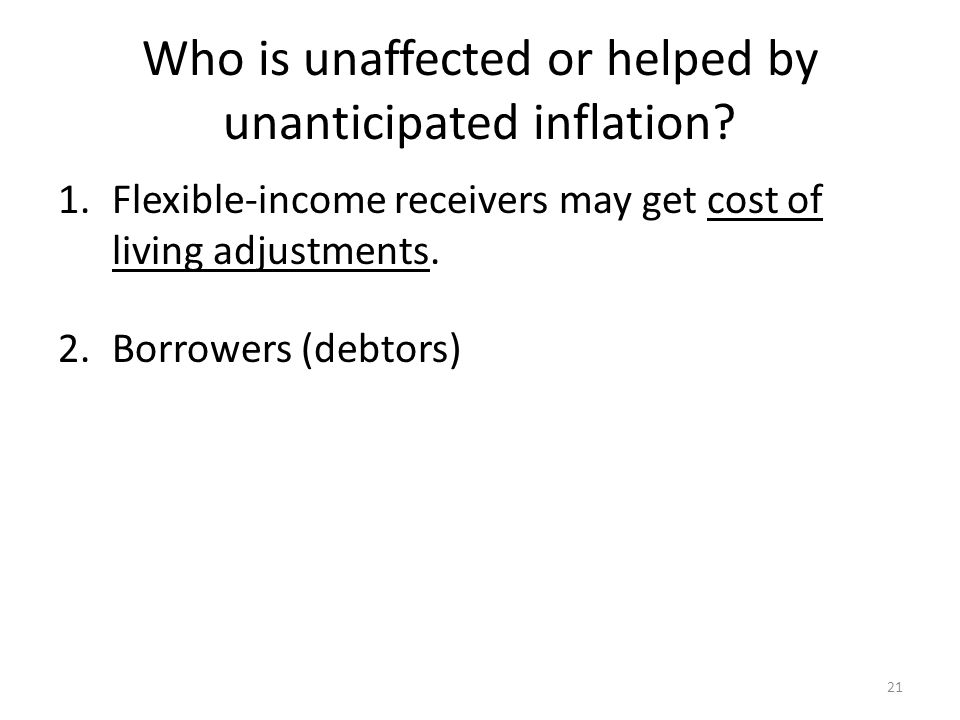 Who is unaffected or helped by unanticipated inflation.