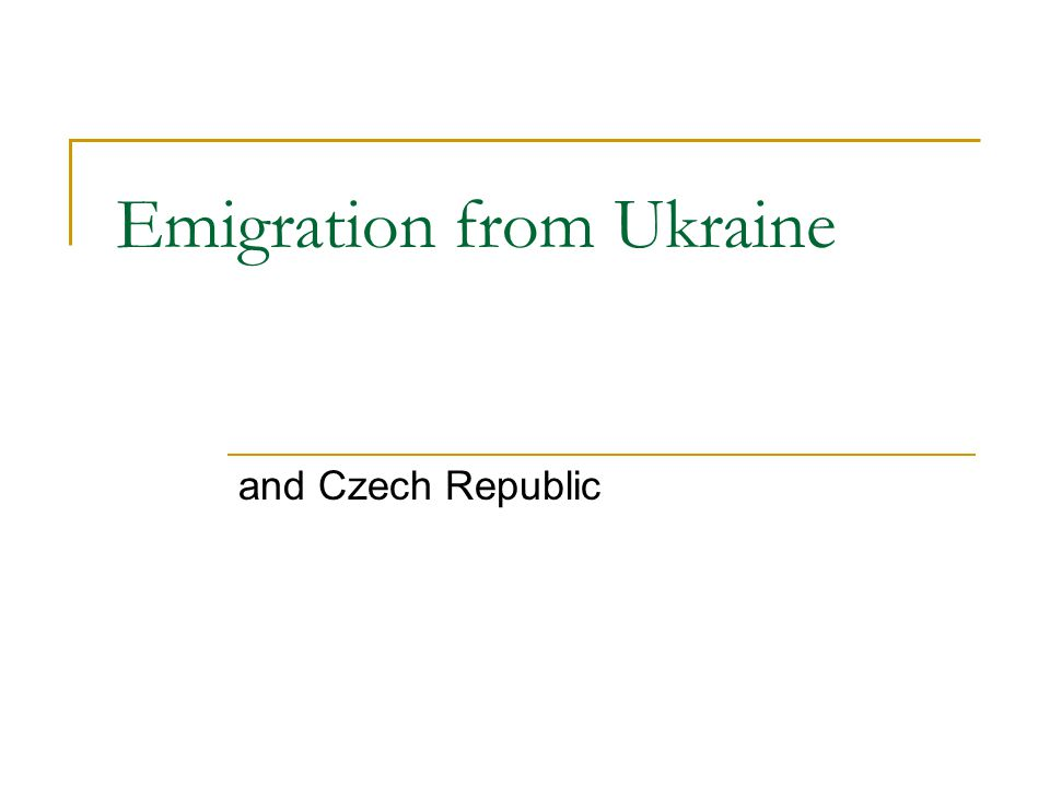 Emigration from Ukraine and Czech Republic