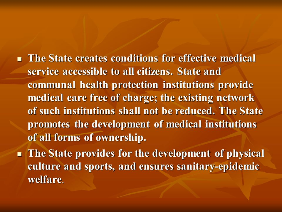 The State creates conditions for effective medical service accessible to all citizens.