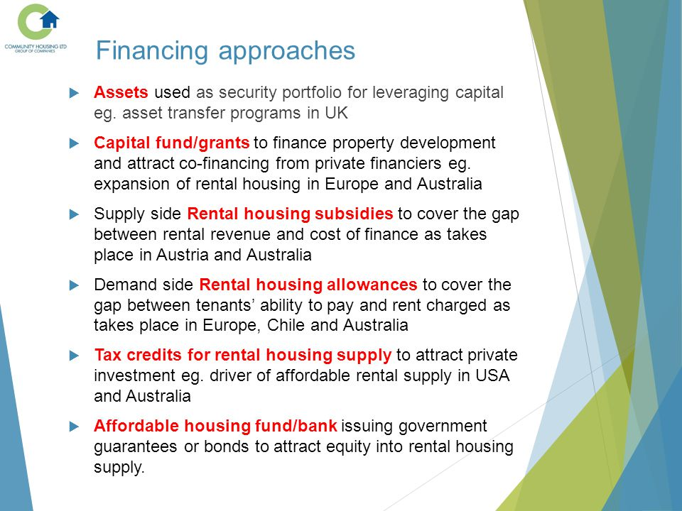 Financing approaches  Assets used as security portfolio for leveraging capital eg.