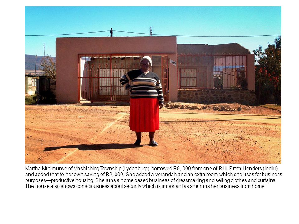 Martha Mthimunye of Mashishing Township (Lydenburg) borrowed R9, 000 from one of RHLF retail lenders (Indlu) and added that to her own saving of R2, 000.
