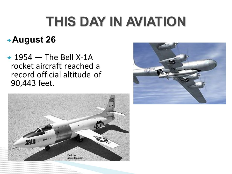  August 26  1954 — The Bell X-1A rocket aircraft reached a record official altitude of 90,443 feet.
