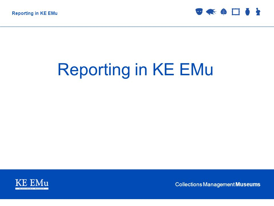 Collections Management Museums Reporting in KE EMu