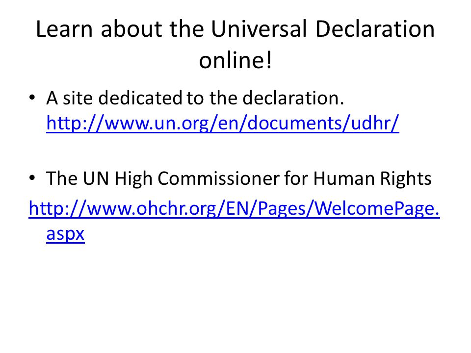 Learn about the Universal Declaration online.A site dedicated to the declaration.