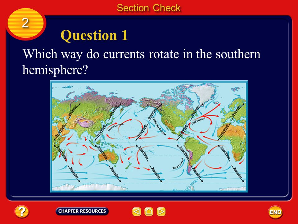 Section Check 2 2 Question 1 Which way do currents rotate in the southern hemisphere