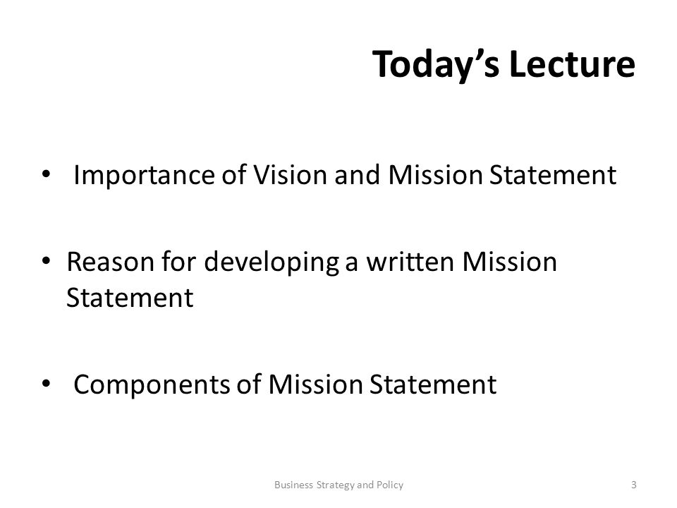 3 Todayu0027s Lecture Importance Of Vision And Mission Statement Reason For  Developing A Written Mission Statement Components Of Mission Statement  3Business ...
