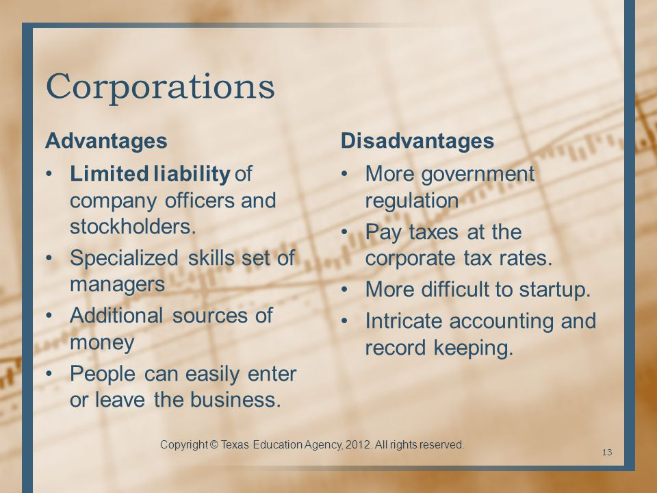 Corporations Advantages Limited liability of company officers and stockholders.