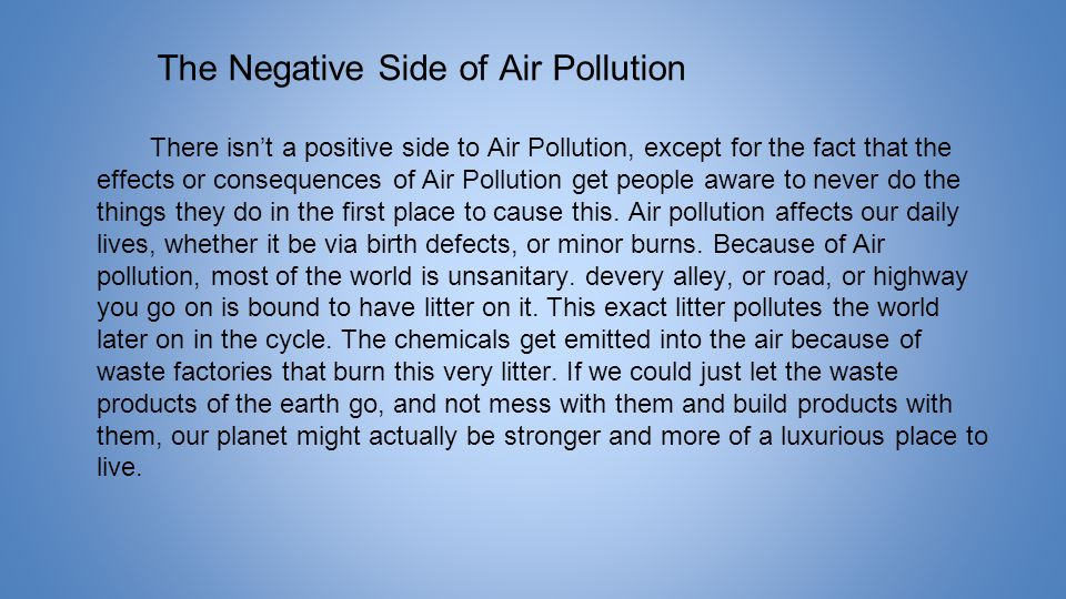 negative effects of air pollution essay Environment environmental pollution preservation - the negative effects of automobile emissions pollution.