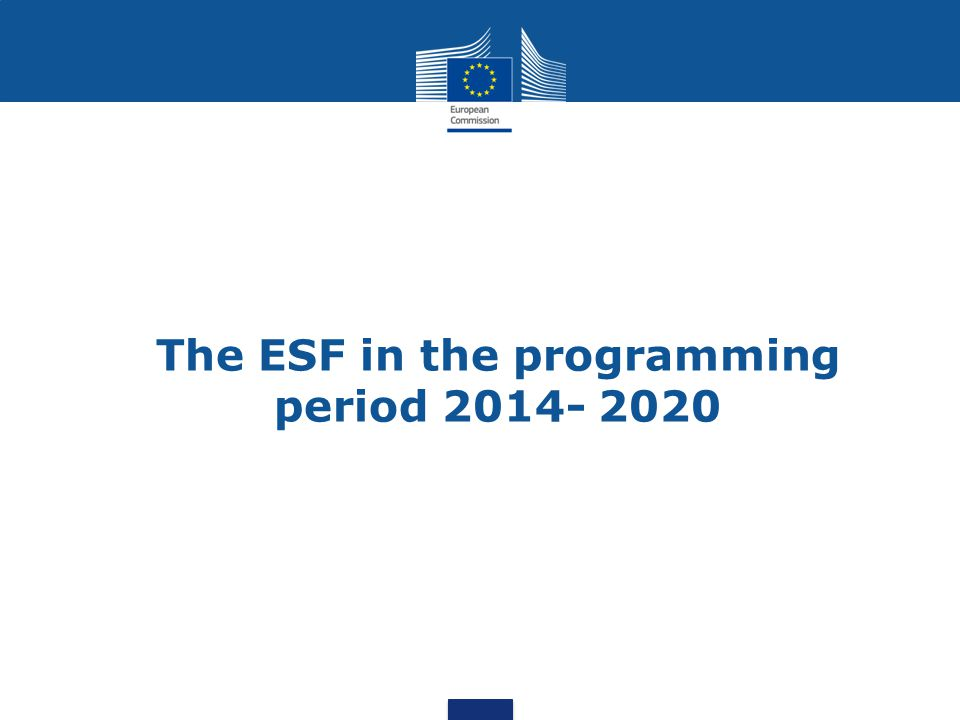 The ESF in the programming period