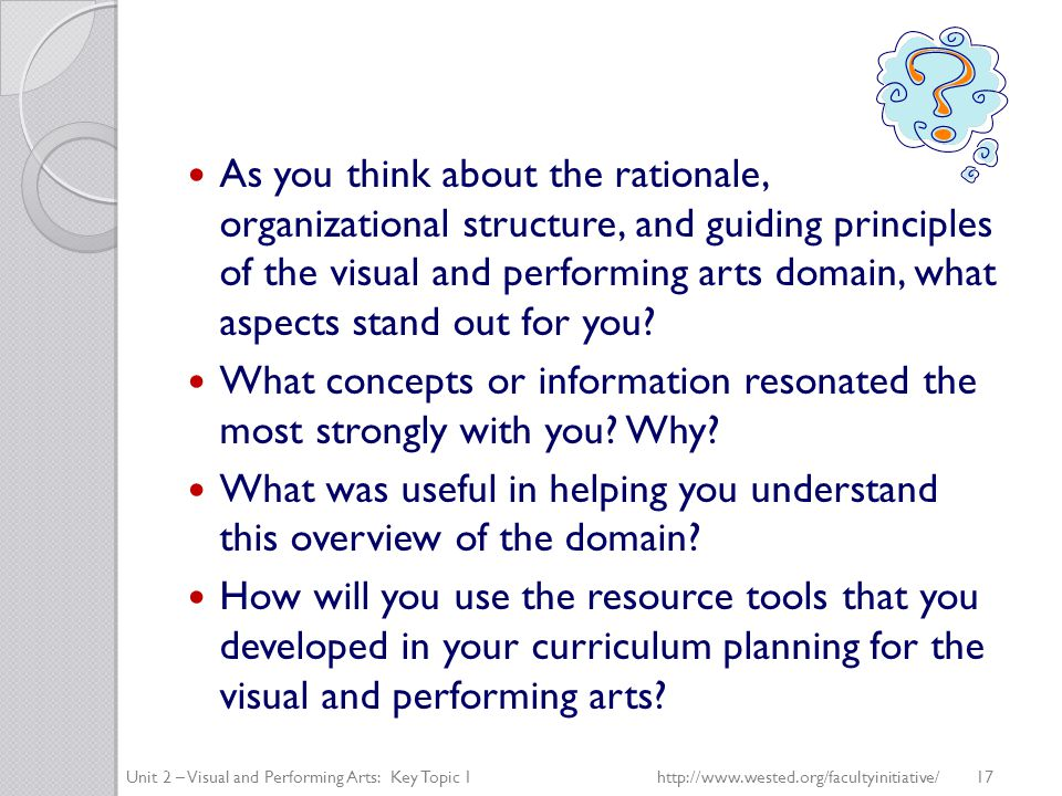As you think about the rationale, organizational structure, and guiding principles of the visual and performing arts domain, what aspects stand out for you.