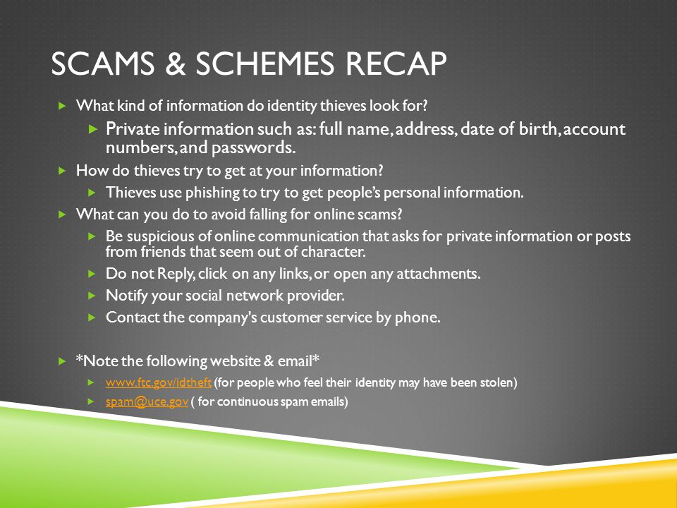 SCAMS & SCHEMES RECAP  What kind of information do identity thieves look for.