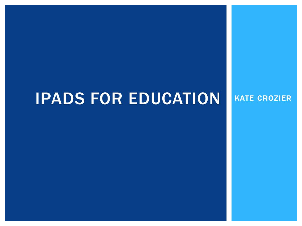 KATE CROZIER IPADS FOR EDUCATION