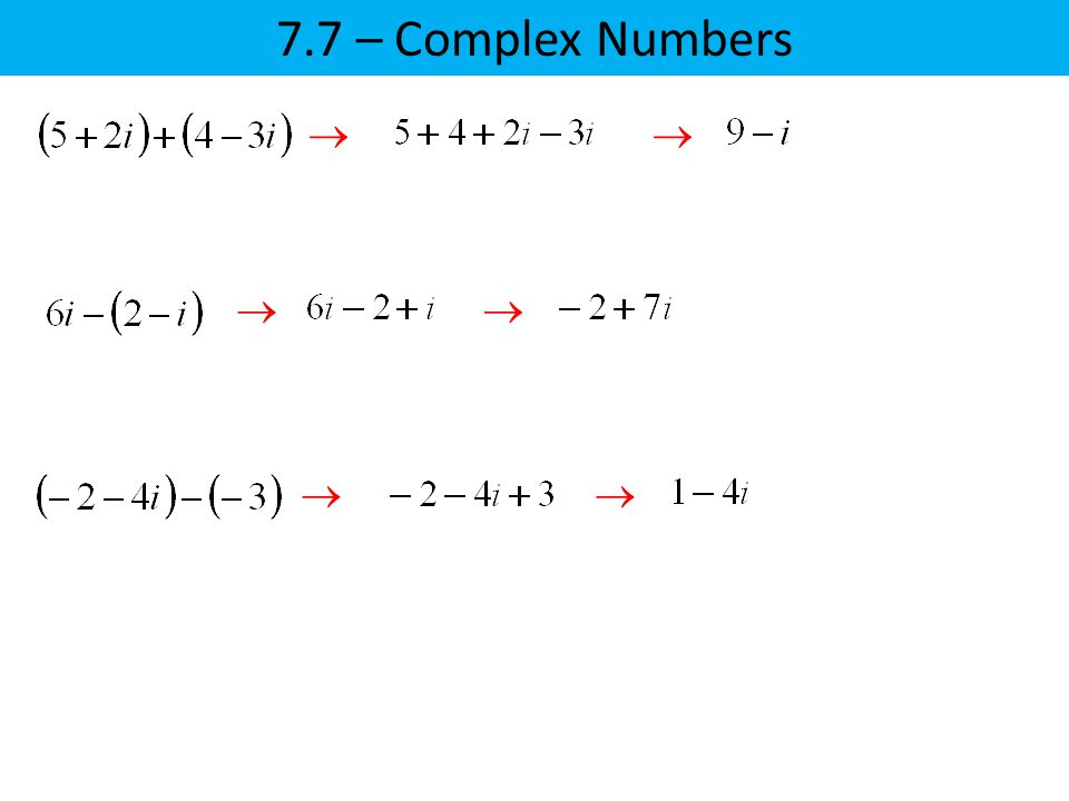7.7 – Complex Numbers    