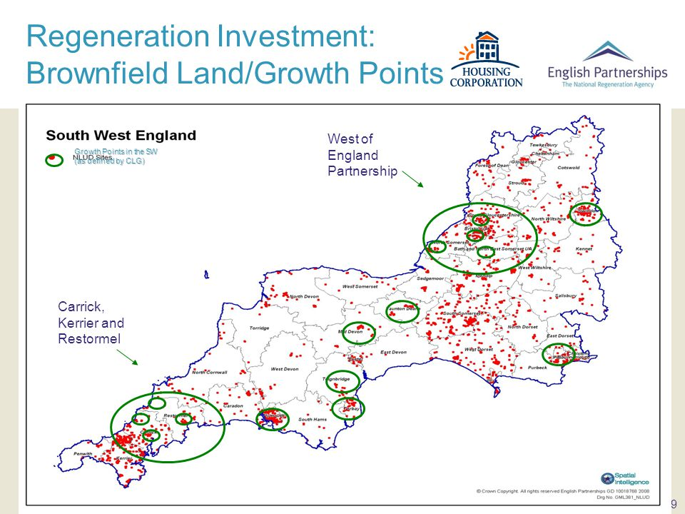 Regeneration Investment: Brownfield Land/Growth Points RFA West of England Partnership Carrick, Kerrier and Restormel Growth Points in the SW (as defined by CLG)