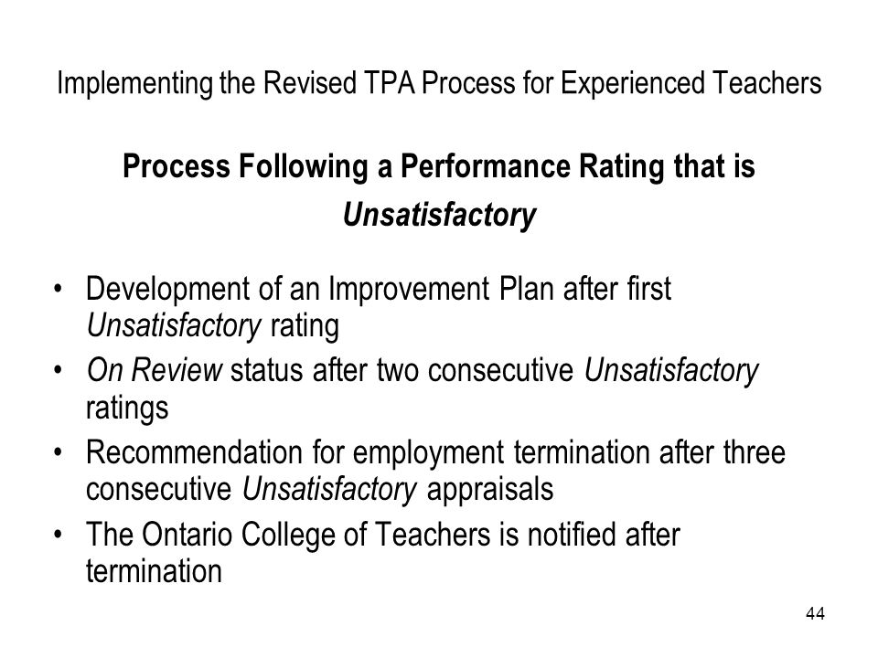 44 Implementing the Revised TPA Process for Experienced Teachers Process Following a Performance Rating that is Unsatisfactory Development of an Impro