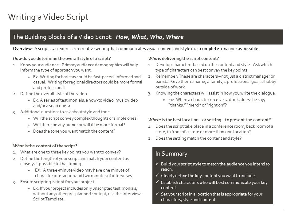 Writing a Video Script How do you determine the overall style of a script.