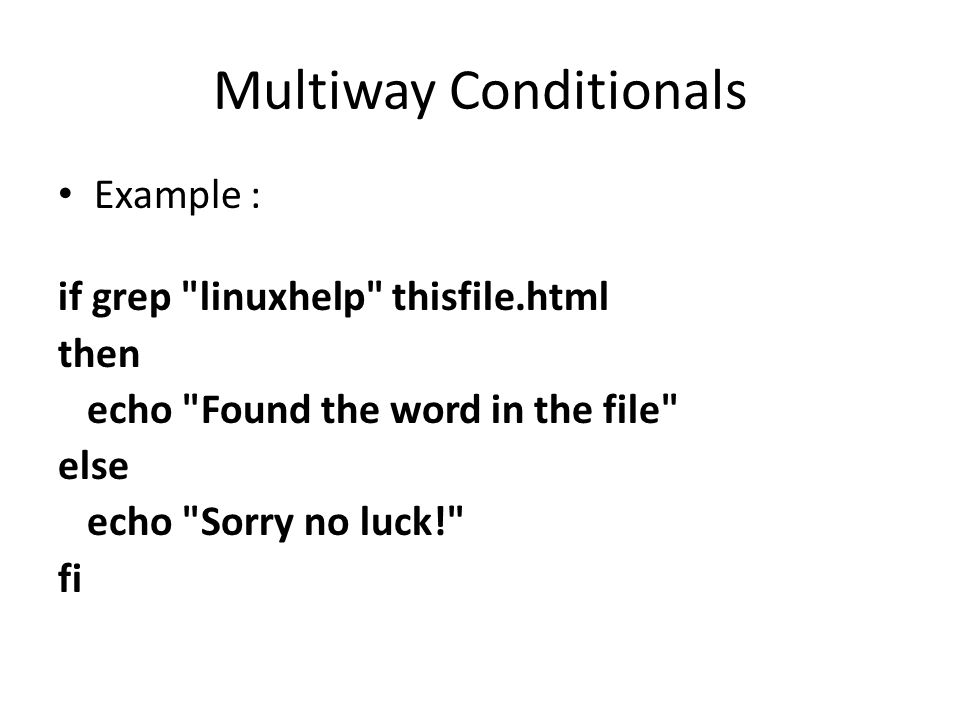 Multiway Conditionals if condition also permits multiway branching.