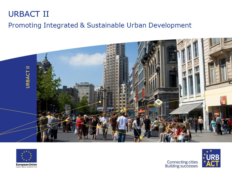 URBACT II Promoting Integrated & Sustainable Urban Development
