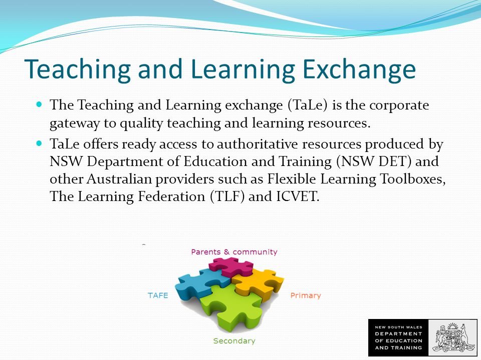 Teaching and Learning Exchange The Teaching and Learning exchange (TaLe) is the corporate gateway to quality teaching and learning resources.