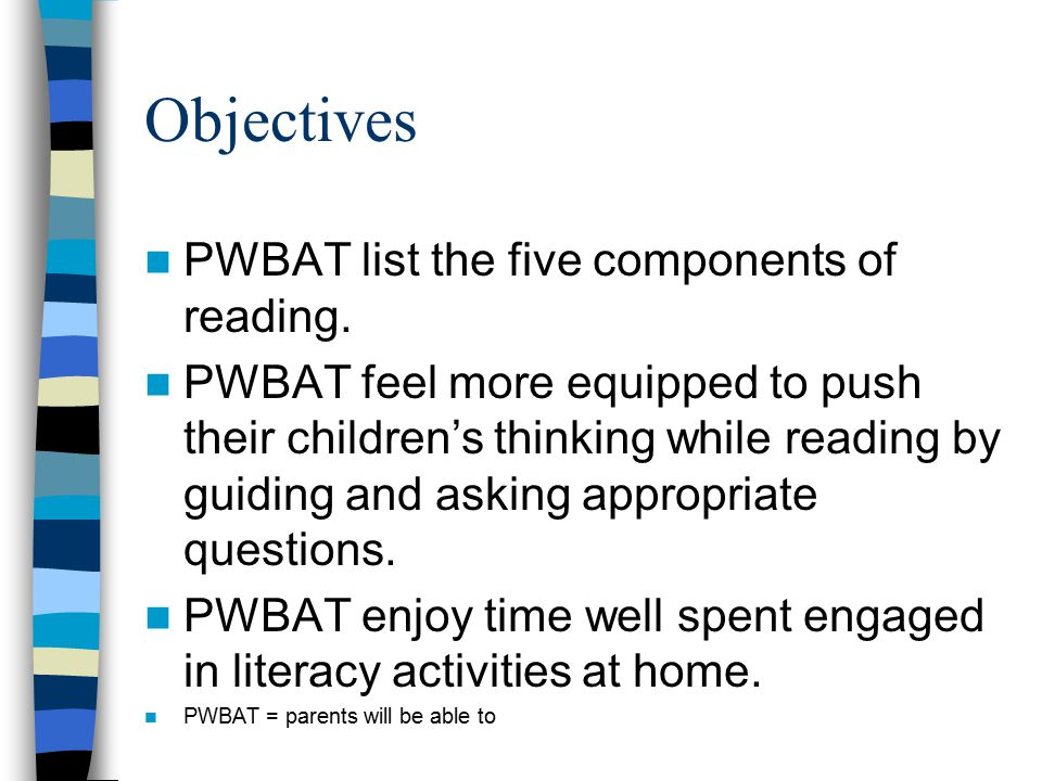 Objectives PWBAT list the five components of reading.