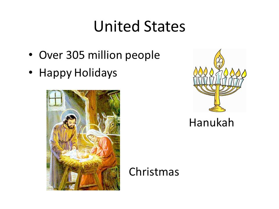 United States Over 305 million people Happy Holidays Christmas Hanukah