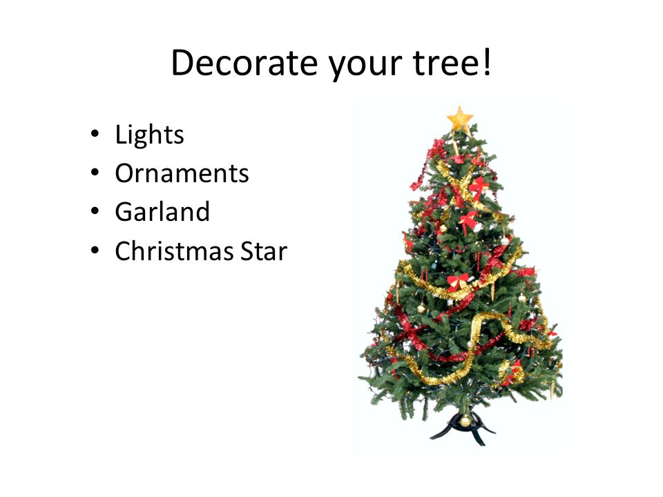 Decorate your tree! Lights Ornaments Garland Christmas Star