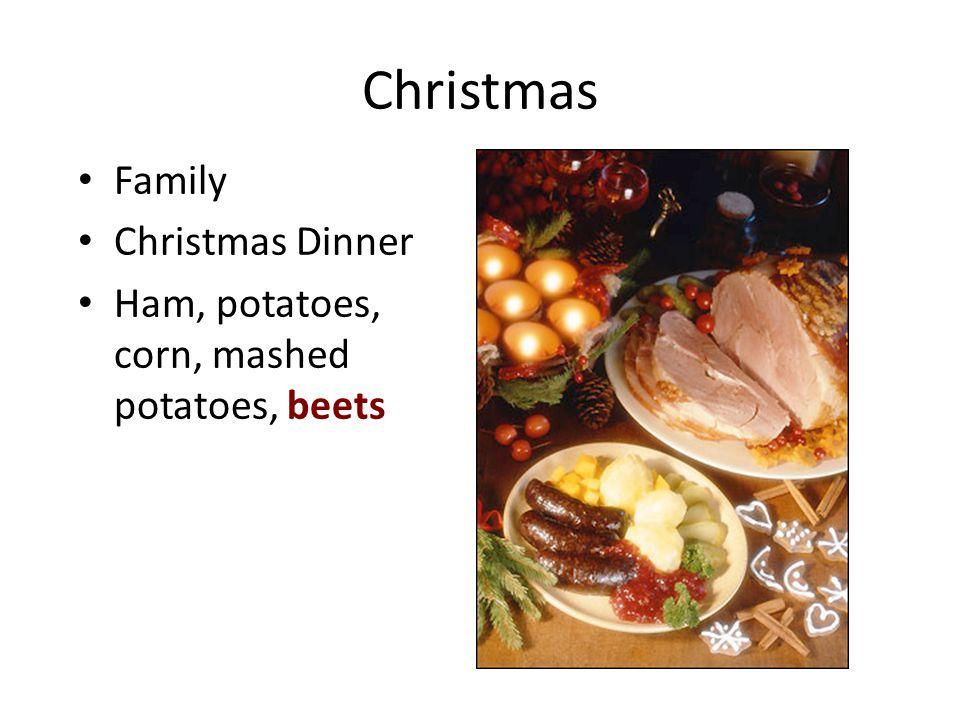 Christmas Family Christmas Dinner Ham, potatoes, corn, mashed potatoes, beets